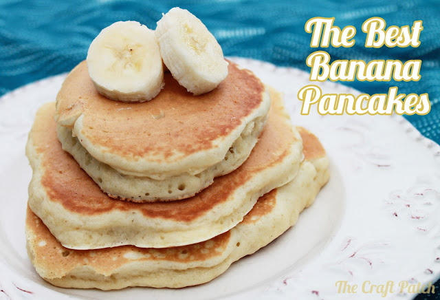The Best Banana Pancakes The Craft Patch